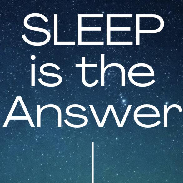SLEEP IS the ANSWER - Ariel Andersson